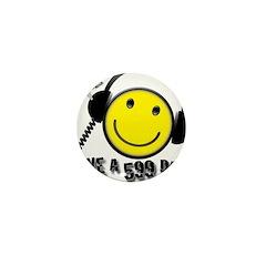 Have a 599 Day! Mini Button