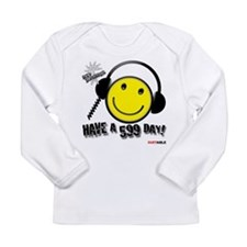 Have a 599 Day! Long Sleeve Infant T-Shirt