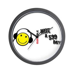 Have a 599 Day! Wall Clock