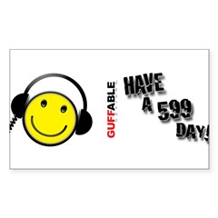 Have a 599 Day! Sticker (Rectangle)