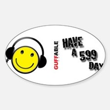 Have a 599 Day! Sticker (Oval)