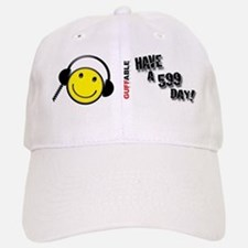 Have a 599 Day! Baseball Baseball Cap