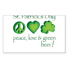 Peace, Love & Green Beer! Sticker (Rectangle 5