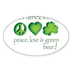 Peace, Love & Green Beer! Sticker (Oval 10 pk)