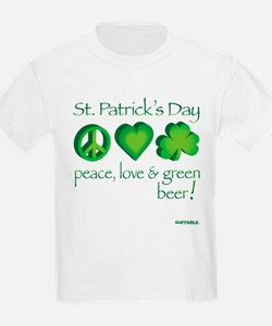 Peace, Love & Green Beer! T-Shirt