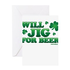 Will Jig For Beer! Greeting Card