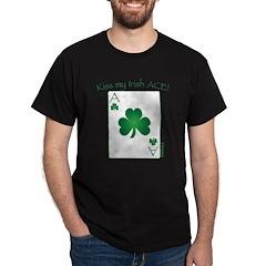Kiss my Irish ACE! T-Shirt