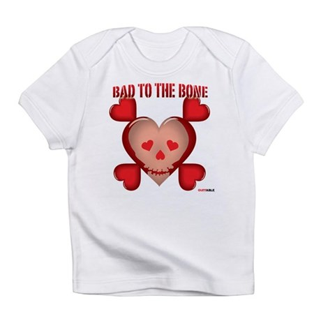 Valenskull is Bad to the Bone Infant T-Shirt