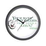 Your Bank Just Called... Wall Clock