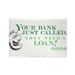 Your Bank Just Called... Rectangle Magnet (10 pack