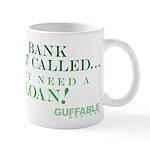 Your Bank Just Called... Mug
