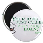 Your Bank Just Called... Magnet