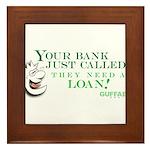 Your Bank Just Called... Framed Tile