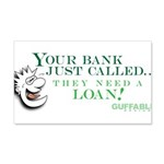 Your Bank Just Called... 22x14 Wall Peel