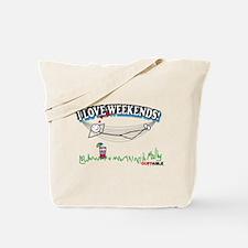 I LOVE WEEKENDS! Tote Bag