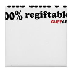 100% regiftable! Tile Coaster
