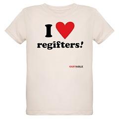 I Love regifters! T-Shirt