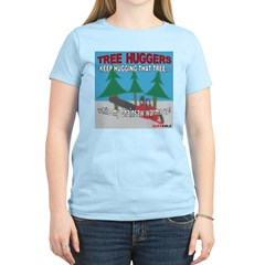 Tree Huggers Beware! T-Shirt