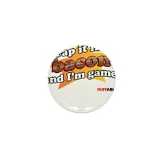 Wrap it in Bacon and I'm game Mini Button (100 pac