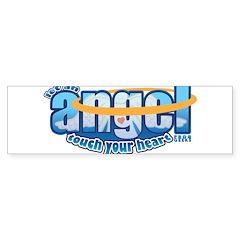 let an angel touch your heart Bumper Sticker