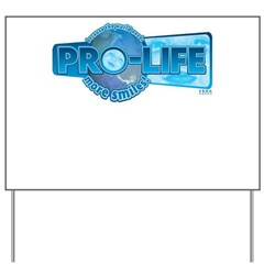 Pro-Life more smiles! Yard Sign