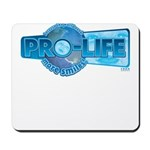 Pro-Life more smiles! Mousepad