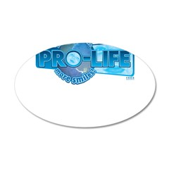 Pro-Life more smiles! 22x14 Oval Wall Peel