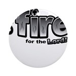 On Fire for the Lord 2 black Ornament (Round)