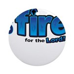 On Fire for the Lord 2 blue Ornament (Round)
