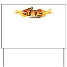 On Fire for the Lord Yard Sign