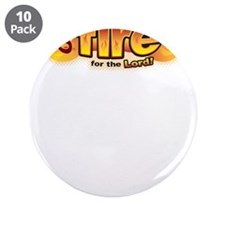"""On Fire for the Lord 3.5"""" Button (10 pack)"""