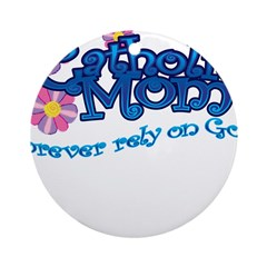 Catholic Mom Flowers Ornament (Round)