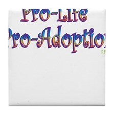 Pro-Life Pro-Adoption Tile Coaster