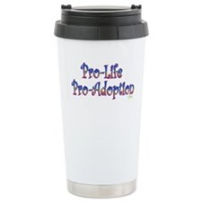 Pro-Life Pro-Adoption Travel Mug