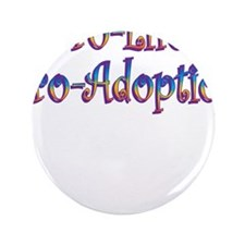 "Pro-Life Pro-Adoption 3.5"" Button (100 pack)"