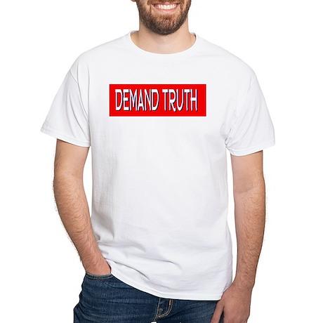 Demand Truth White T-Shirt