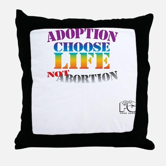 Adoption/No Abortion Throw Pillow
