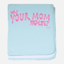 Was Your Mom... baby blanket