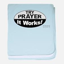 Try Prayer... It Works! baby blanket