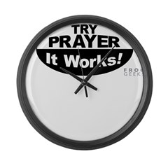 Try Prayer... It Works! Large Wall Clock