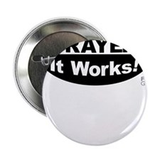 """Try Prayer... It Works! 2.25"""" Button"""