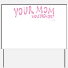 Your Mom Yard Sign