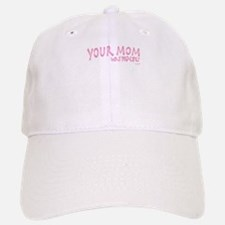 Your Mom Baseball Baseball Cap