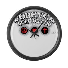 FOREVER RELY ON GOD peaceLOVE Large Wall Clock