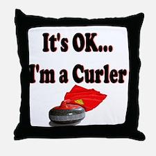 It's Ok...I'm a Curler Throw Pillow