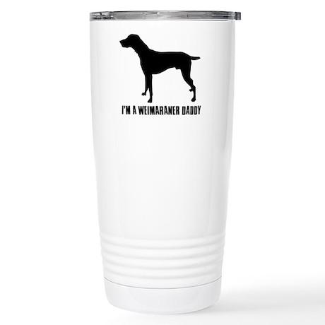 i'm a weimaraner daddy Stainless Steel Travel Mug