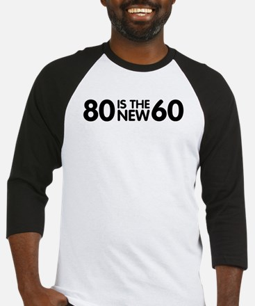 80 is the new 60 Baseball Jersey