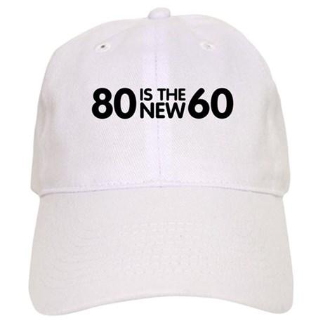 80 is the new 60 Cap