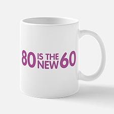 80 is the new 60 Mug