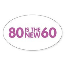 80 is the new 60 Decal